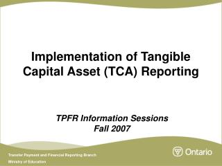 Implementation of Tangible Capital Asset (TCA) Reporting
