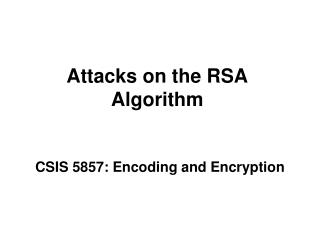 Attacks on the RSA Algorithm