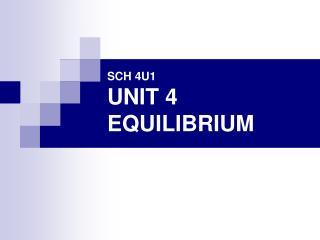 SCH 4U1 UNIT 4 EQUILIBRIUM