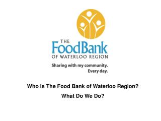 Who Is The Food Bank of Waterloo Region? What Do We Do?