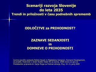 Scenariji razvoja Slovenije  do leta 2035  Trendi in prilo�nosti v ?asu podnebnih sprememb