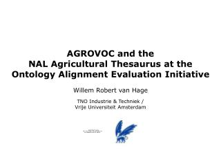 AGROVOC and the  NAL Agricultural Thesaurus at the  Ontology Alignment Evaluation Initiative