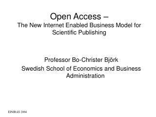 Open Access – The New Internet Enabled Business Model for Scientific Publishing