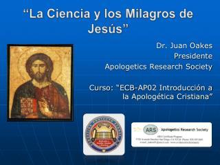 """""""La  Ciencia  y los Milagros de  Jesús """""""