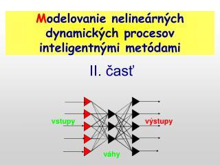 M odelovanie nelineárných dynamických procesov  i nteligentnými metódami