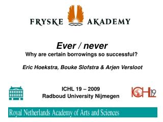ICHL 19 – 2009  Radboud University Nijmegen