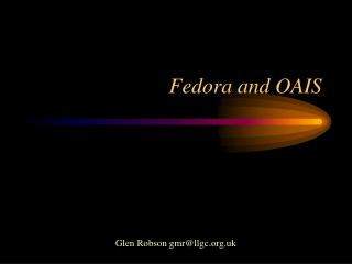 Fedora and OAIS
