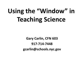 """Using the """"Window"""" in Teaching Science"""
