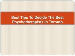 Best Tips To Decide The Best Psychotherapists In Toronto