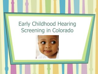 Early Childhood Hearing Screening in Colorado