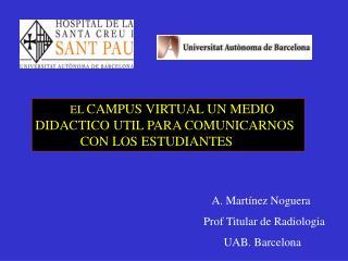 EL  CAMPUS VIRTUAL UN MEDIO DIDACTICO UTIL PARA COMUNICARNOS      CON LOS ESTUDIANTES