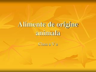 Alimente de origine animala