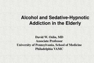 Alcohol and Sedative-Hypnotic Addiction in the Elderly