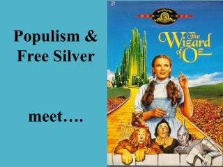Populism & Free Silver meet�.