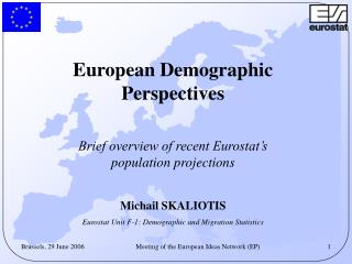 European Demographic Perspectives Brief overview of recent Eurostat's population projections