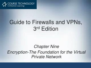 Guide to Firewalls and VPNs, 3 rd  Edition