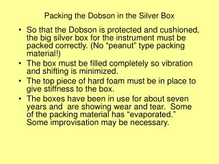 Packing the Dobson in the Silver Box