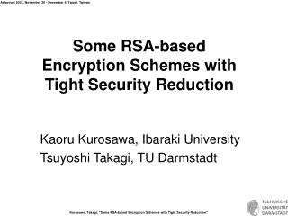 Some RSA-based Encryption Schemes with Tight Security Reduction