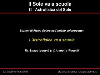 Il Sole va a scuola II -  Astrofisica del Sole
