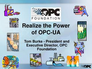 Realize the Power  of OPC-UA