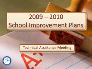 2009 � 2010  School Improvement Plans