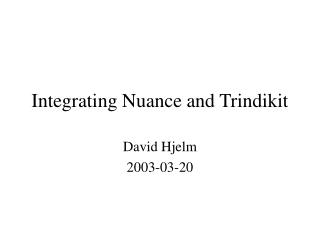 Integrating Nuance and Trindikit