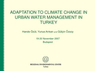 ADAPTATION TO CLIMATE CHANGE IN  URBAN WATER MANAGEMENT IN  TURKEY