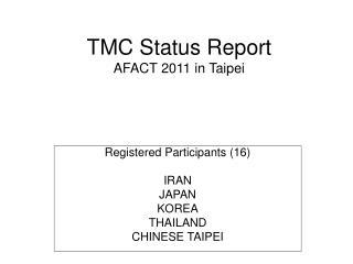 TMC Status Report AFACT 2011 in Taipei