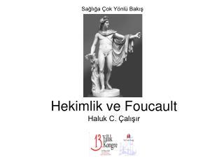 Hekimlik ve Foucault Haluk C. Çalışır