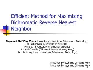 Efficient Method for Maximizing Bichromatic Reverse Nearest Neighbor