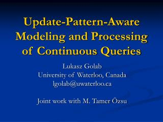 Update-Pattern-Aware Modeling and Processing of Continuous Queries