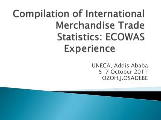 Compilation of International Merchandise Trade Statistics: ECOWAS Experience