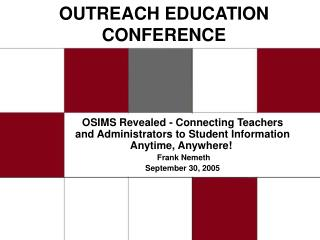 OUTREACH EDUCATION CONFERENCE