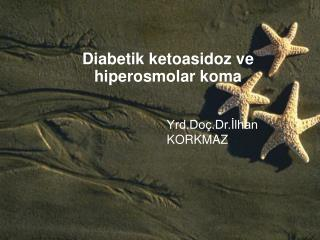Diabetik ketoasidoz ve hiperosmolar koma
