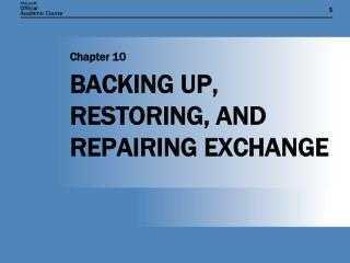 BACKING UP, RESTORING, AND REPAIRING EXCHANGE