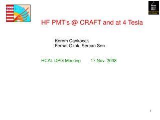 HF PMT's @ CRAFT and at 4 Tesla            Kerem Cankocak  Ferhat Ozok, Sercan Sen