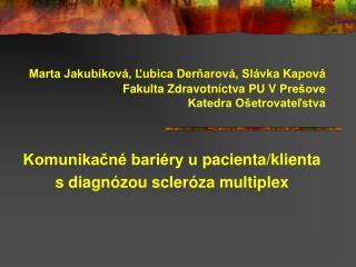 Komunikačné bariéry upacienta /klienta  s  diagnózou  scleróz a  multiplex