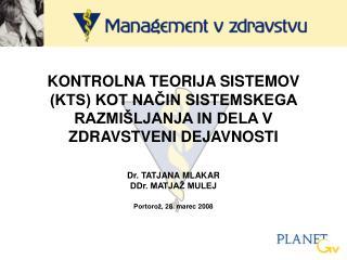 Dr. TATJANA MLAKAR DDr. MATJAŽ MULEJ Portorož, 28. marec 2008