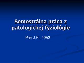 Semestrálna práca z patologickej fyziológie