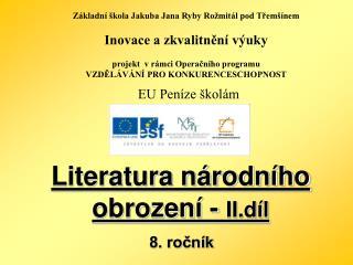 Literatura národního obrození -  II.díl                               8. ročník