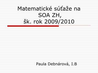 Matematické súťaže na  SOA ZH, šk. rok 2009/2010