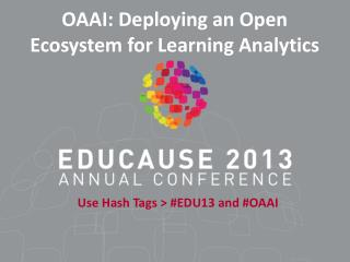 OAAI: Deploying an Open  Ecosystem for Learning Analytics