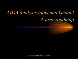AIDA analysis tools and Geant4 A user roadmap