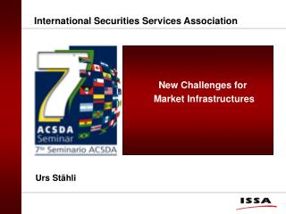 New Challenges for  Market Infrastructures