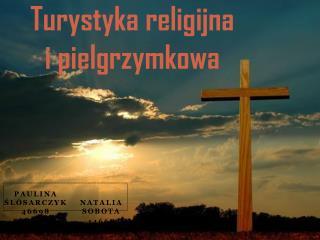 Turystyka religijna i pielgrzymkowa