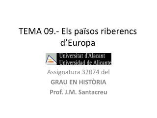 TEMA 09.- Els països riberencs d'Europa