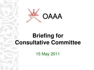Briefing for Consultative Committee 15 May 2011