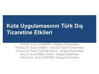 Kota  Uygulamasının Türk Dış Ticaretine Etkileri