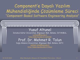 Yusuf Altunel İstanbul Kültür Üniversitesi, Bilgisayar Müh. Bölümü, İSTANBUL. y.altunel@iku.tr