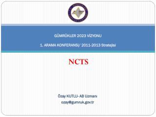 G�MR�KLER 2023 V?ZYONU 1. ARAMA  KONFERANSI/ 2011-2013 Stratejisi
